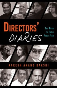 The Directors' Diaries—The Road To Thir First Film, by Rakesh Anand Bakshi, punlished by Harper COllins India